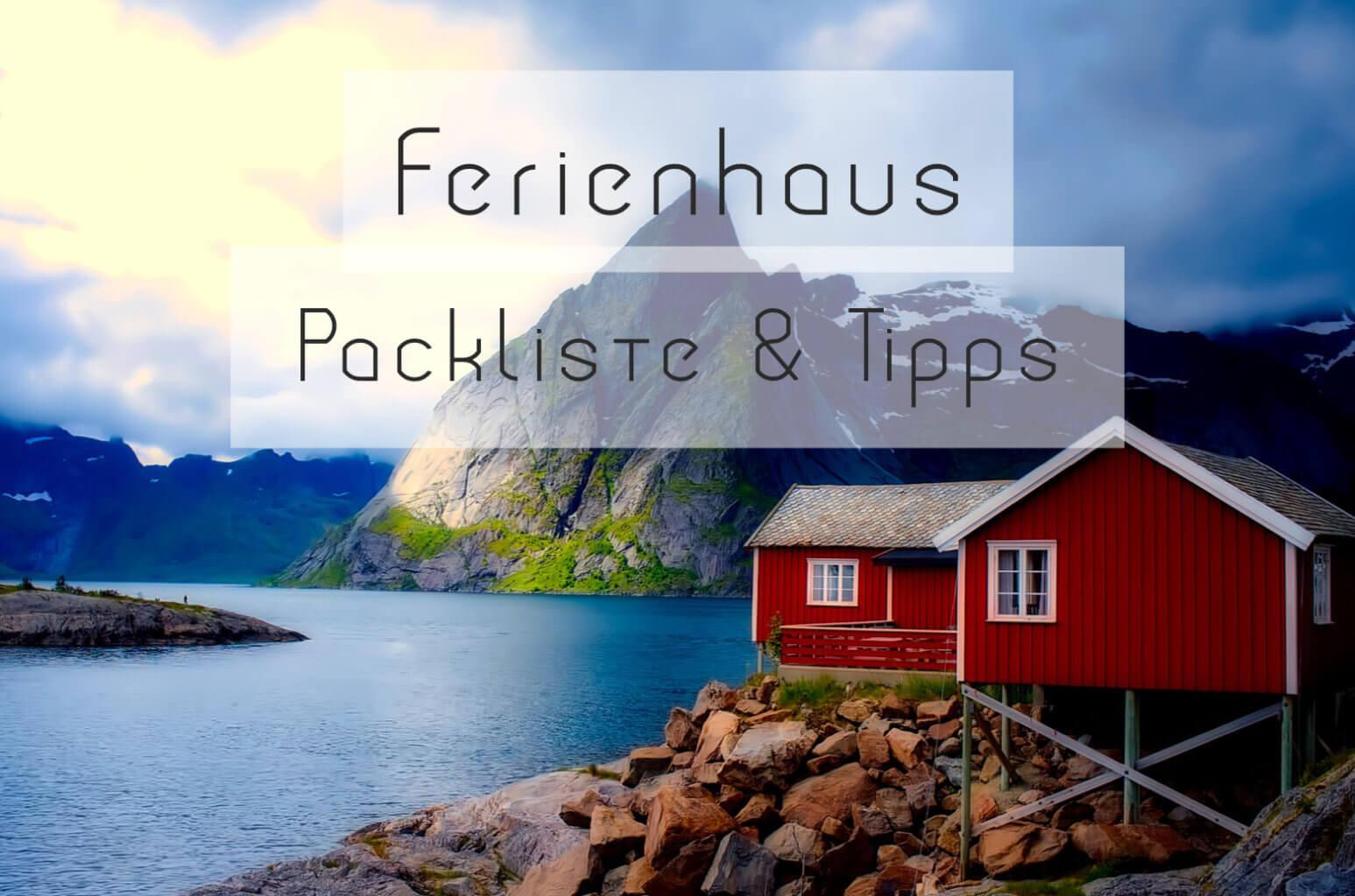 Ferienhaus Packliste Tipps
