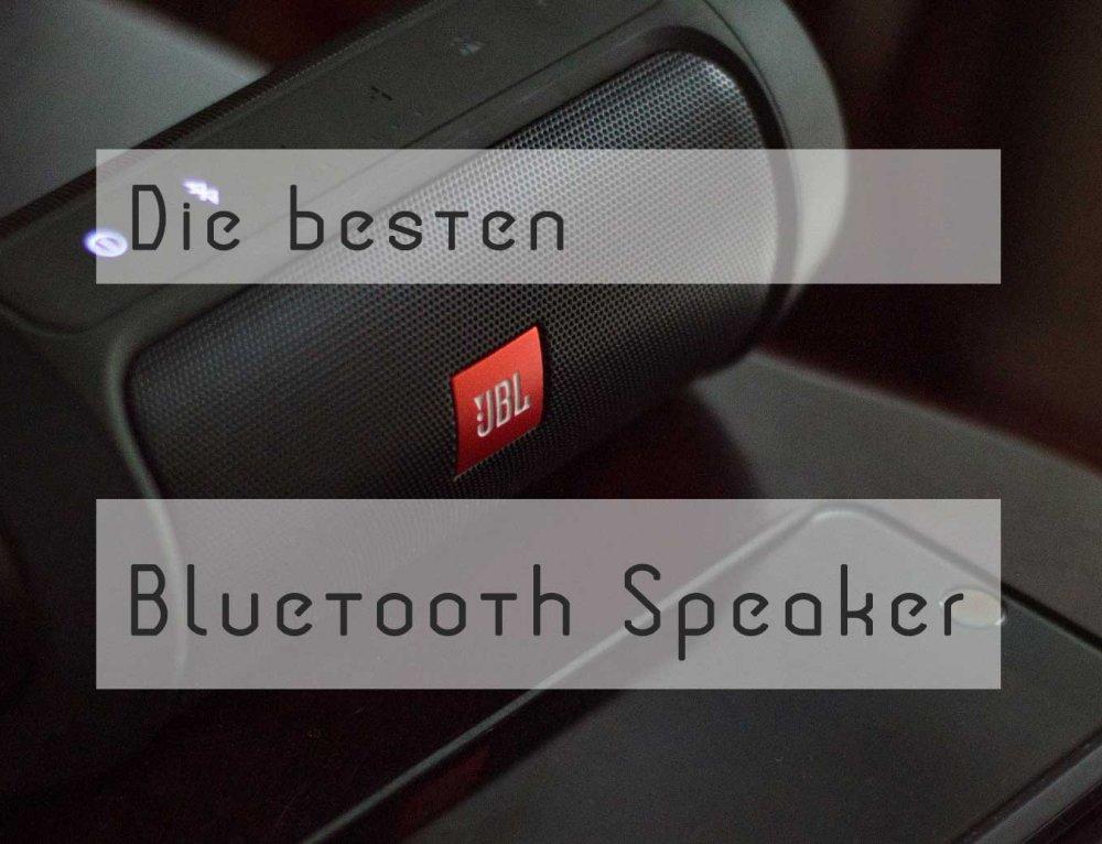 Bluetooth Lautsprecher: Die besten 2017 für Reise, Urlaub & Outdoor