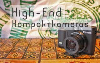 High End Kompaktkameras