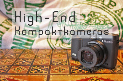 High End Kompaktkameras