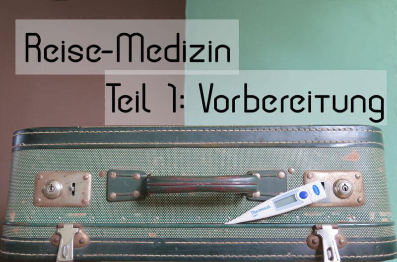 reisemedizin-vorbereitung