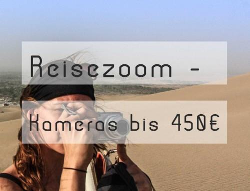 Reisekamera-Test |Teil 2 – Reisezoom Kameras bis 450€