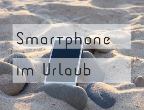 Sicher und günstig mit dem Smartphone im Urlaub